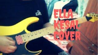 Ella-kesal Cover Guitar