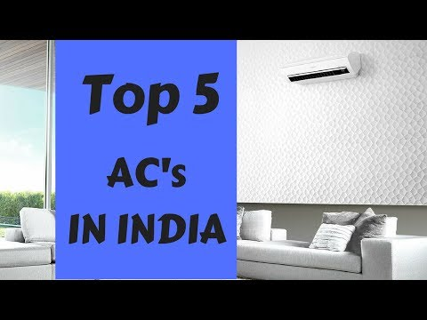 Top 5 AC's In India | May 2018