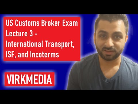 US Customs Broker Exam - Lecture 3 - Int'l Transport, ISF, and ...