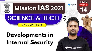 Mission IAS 2021 | Science & Tech by Sumant Sir | Developments in Internal Security