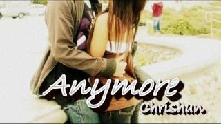 Chrishan - Anymore [DL]