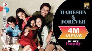 Hamesha & Forever Lyric Video - We Are Family Kareena, Kajol Sonu Nigam, Shreya Ghoshal