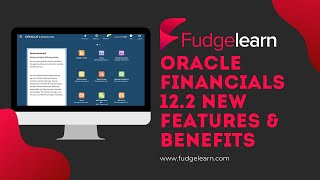 Oracle EBS Financials r12.2+ new features and benefits