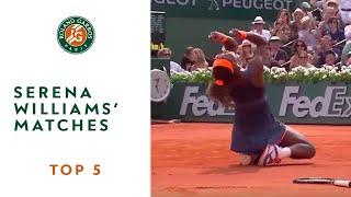 Top 5 Serena Williams' Matches - Roland-Garros
