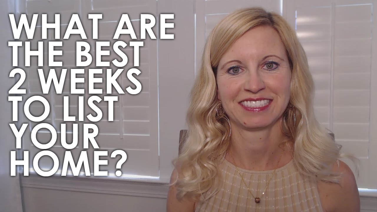 The Best 2 Weeks to Put Your Home on the Market