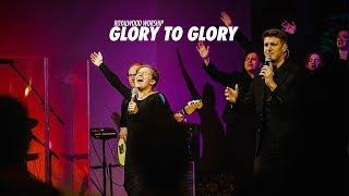 Glory To Glory // Bethel // Royalwood Worship
