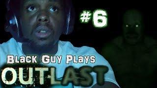 Black Guy Plays Outlast -  Part 6 - Outlast PS4 Gameplay Walkthrough