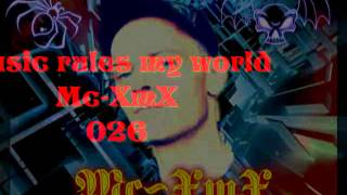Music rules my world Mc XmX  xmx riddem2014