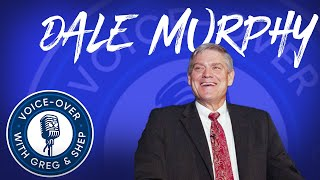 Voice-over With Greg & Shep: Dale Murphy