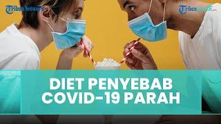 Apakah Diet Mengakibatkan Pasien Terpapar Covid-19 Lebih Parah?