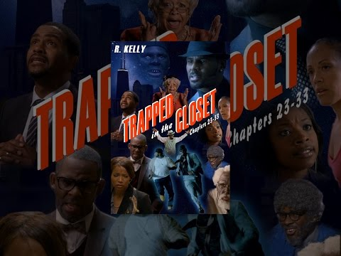 R. Kelly: Trapped In The Closet Chapters 23-33