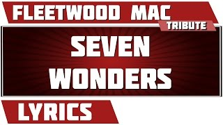 Seven Wonders   Fleetwood Mac Tribute   Lyrics
