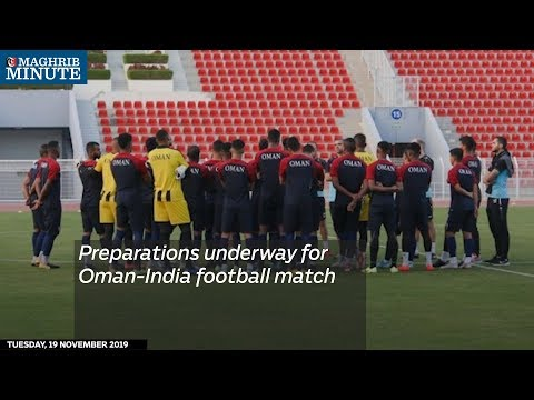 Preparations underway for Oman-India football match