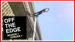 Overcoming Obstacles - Off The Edge: A Freerunning Web Series (Ep. 1)