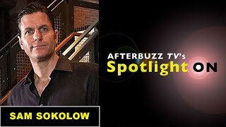 Sam Sokolow Interview | AfterBuzz TV