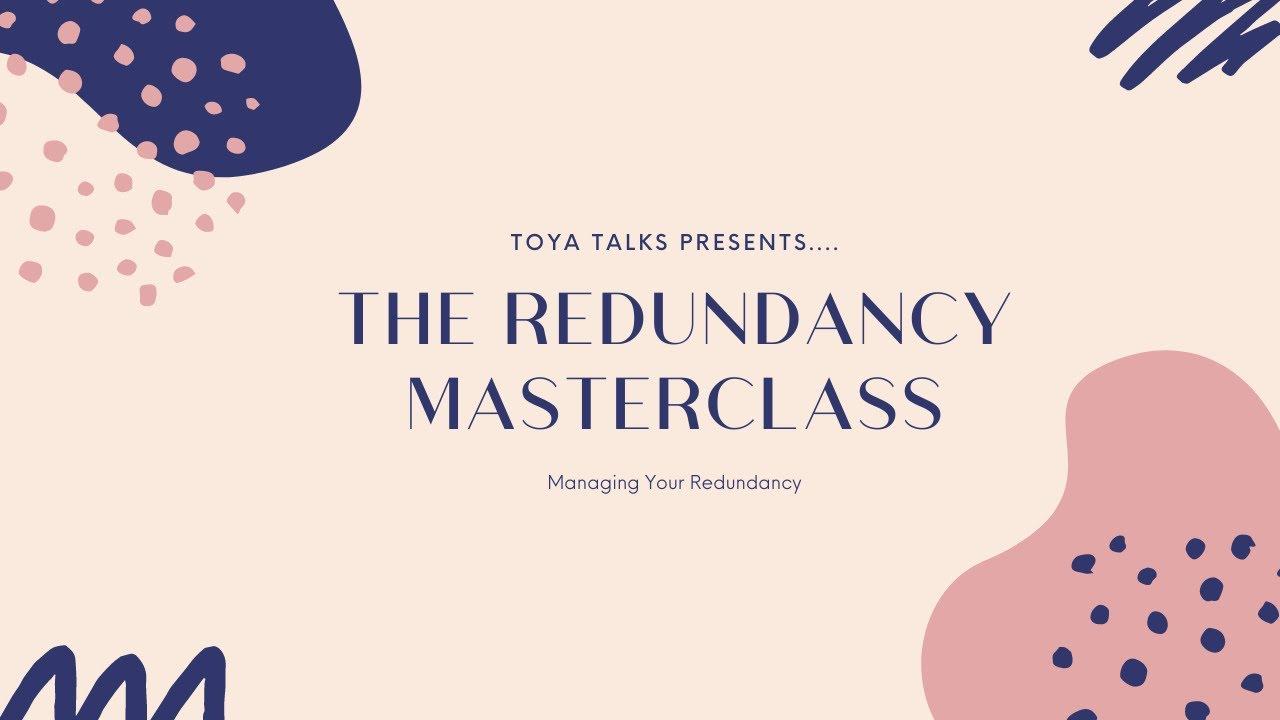 Redundancy Masterclass - 'Managing Your Redundancy'