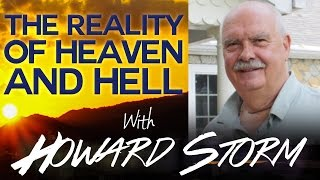 The Reality of Heaven and Hell with Howard Storm - Swedenborg and Life