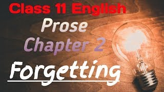 Class 11 English Prose Chapter 2 | Forgetting | Robert lynd | UP Board Exam