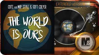 Cuti feat Map Style & Gift Colyer - The World is Ours (Extended)
