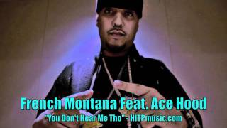 "French Montana Feat. Ace Hood - ""You Don't Hear Me Tho"" - HITPmusic.com"