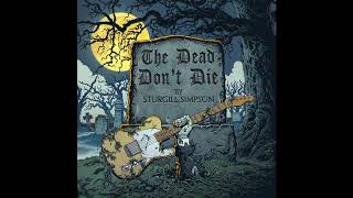 Sturgill Simpson   The Dead Don't Die | The Dead Don't Die OST