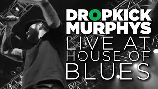Dropkick Murphys – Live at House of Blues (Full Set)