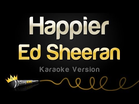 Download Ed Sheeran Happier Karaoke Version Mp4 HD Video and MP3
