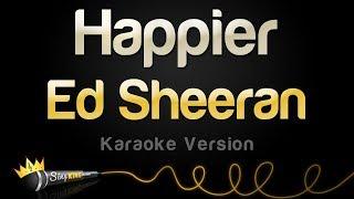 Ed Sheeran   Happier (Karaoke Version)