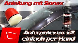 Auto per Hand polieren Tutorial #2 - Autolack ohne Maschine polieren mit Sonax P-Ball und Sonax