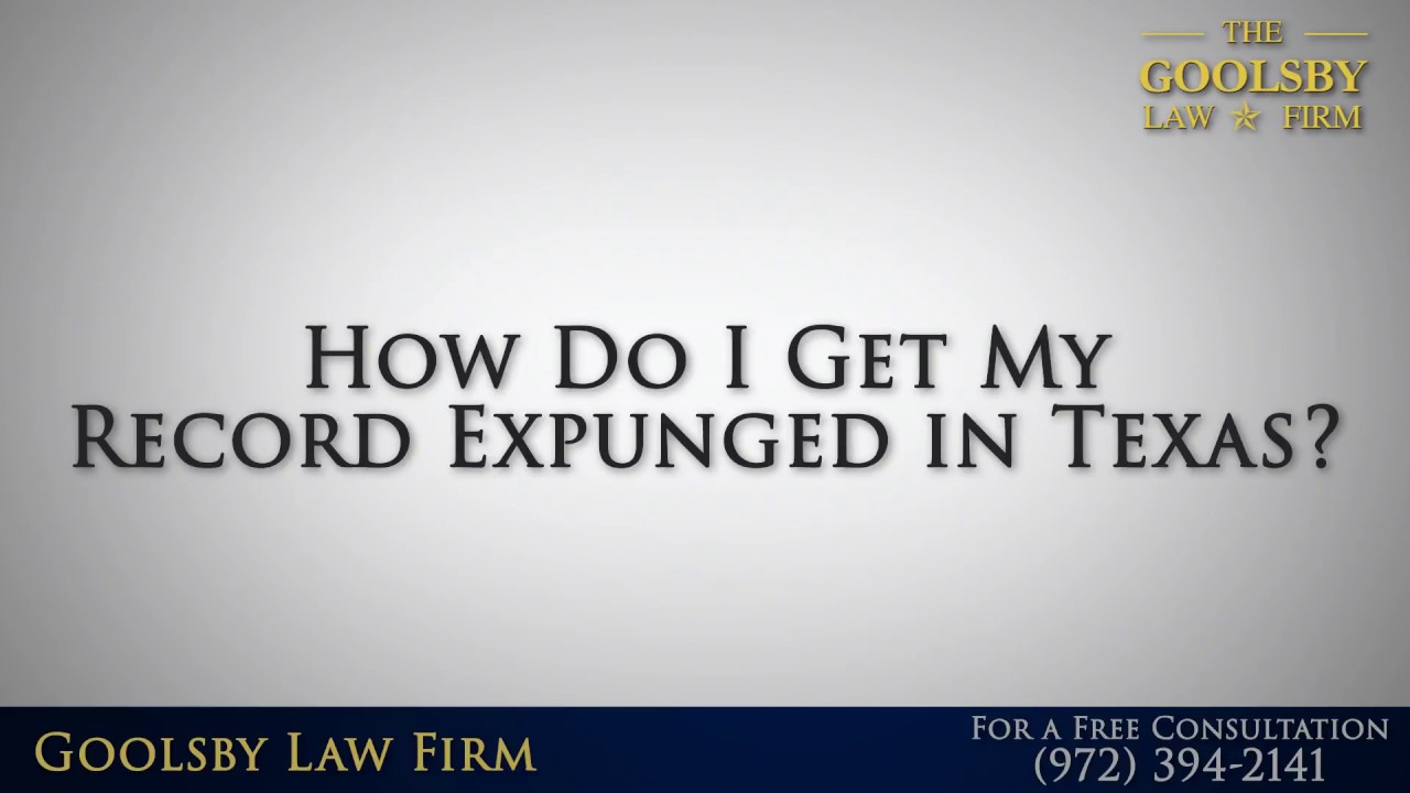 How Do I Get My Record Expunged in Texas?