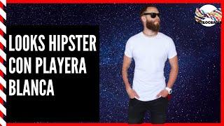 LOOK HIPSTER CON PLAYERA BLANCA:  5 OUTFITS QUE DEBES CONOCER