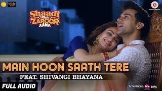 Main Hoon Saath Tere Feat. Shivangi Bhayana - Full Audio