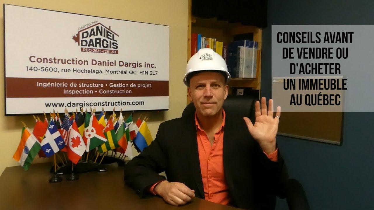 Conseils avant de vendre ou d'acheter un immeuble, maison, condo au Québec – Daniel Dargis ingénieur