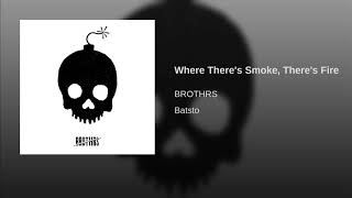 Where There's Smoke, There's Fire