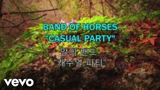 Band Of Horses - Casual Party video