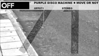 Purple Disco Machine - Move Or Not - OFF071