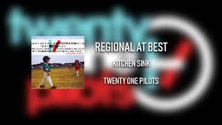 twenty one pilots - Regional at Best - Kitchen Sink