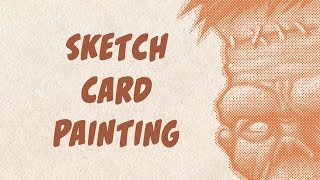 Kevin Makes Comics 9 - Sketch Card Painting