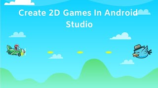 How To Make 2D Games In Android Studio   Part 1