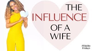 THE POWERFUL INFLUENCE OF A WIFE (A HELPER) -  Fidelity Fridays