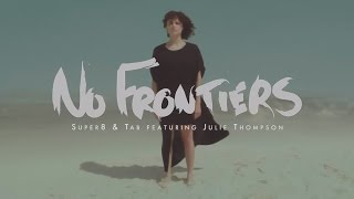 Super8 & Tab feat. Julie Thompson - No Frontiers (Official Music Video)