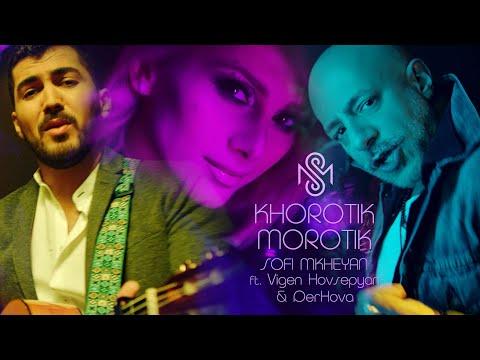 Sofi Mkheyan ft. Vigen Hovsepyan & DerHova - Khorotik Morotik (Official Music Video)