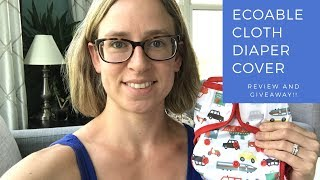 Ecoable Cloth Diaper Cover Review And GIVEAWAY (Giveaway Ended)