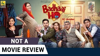 Badhaai Ho | Not A Movie Review | Ayushmann Khurrana | Sucharita Tyagi | Film Companion