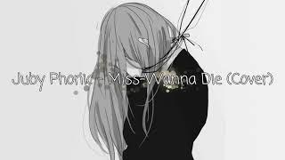 Nightcore   Miss Wanna Die ¦ (LYRICS)