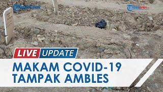 Puluhan Makam Jenazah Covid-19 di TPU Rorotan Cilincing Ambles, Pemkot Ratakan dan Tambahkan Tanah