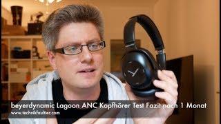 beyerdynamic Lagoon ANC Kopfhörer Test Fazit nach 1 Monat