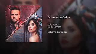 Luis Fonsi Echame La Culpa    Demi Lovato