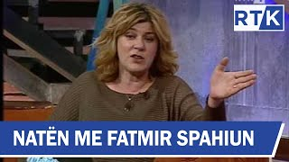 Naten me Fatmir Spahiun Rebeka Qena & Florent Abrashi