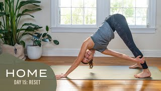 Home-Day 15-Reset | 30 Days of Yoga With Adriene